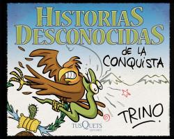 Historias desconocidas de la Conquista