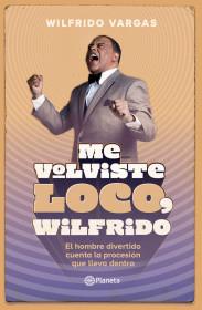 Me volviste loco, Wilfrido