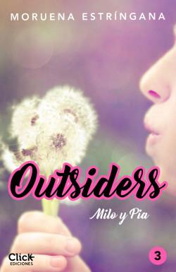Outsiders 3. Milo y Pia